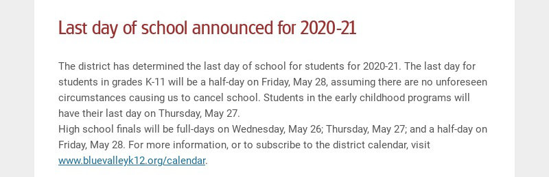 Last day of school announced for 2020-21 The district has determined the last day of school for...