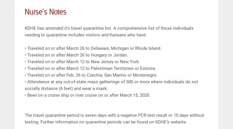 Nurse's Notes KDHE has amended it's travel quarantine list. A comprehensive list of those...