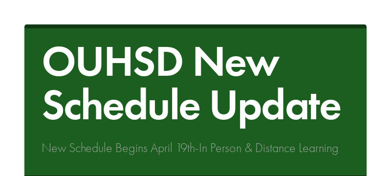 OUHSD New Schedule Update