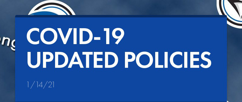 COVID-19 UPDATED POLICIES 1/14/21