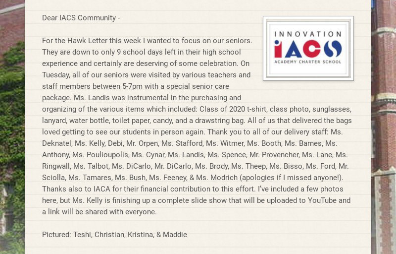 Dear IACS Community - For the Hawk Letter this week I wanted to focus on our seniors. They are...