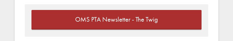 OMS PTA Newsletter - The Twig