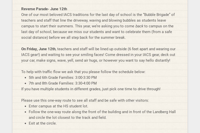 Reverse Parade- June 12th One of our most beloved IACS traditions for the last day of school is...