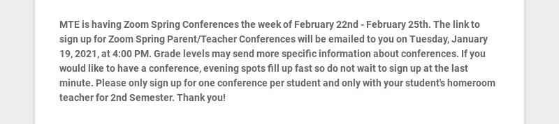 MTE is having Zoom Spring Conferences the week of February 22nd - February 25th. The link to sign...