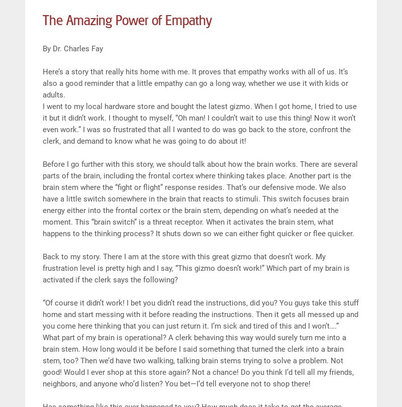 The Amazing Power of Empathy By Dr. Charles Fay Here's a story that really hits home with me....