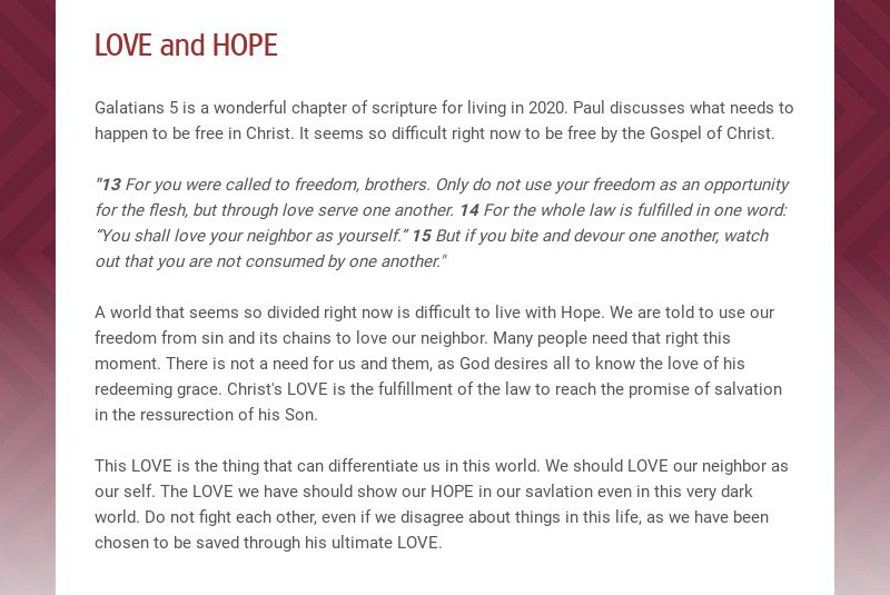 LOVE and HOPE Galatians 5 is a wonderful chapter of scripture for living in 2020. Paul discusses...