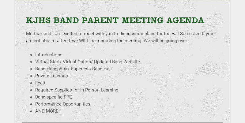 KJHS BAND PARENT MEETING AGENDA Mr. Diaz and I are excited to meet with you to discuss our plans...