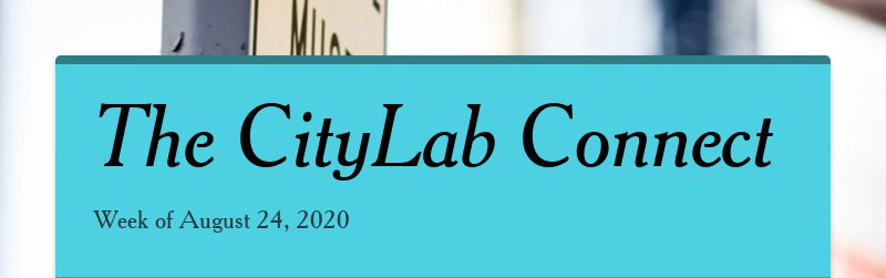 The CityLab Connect Week of August 24, 2020