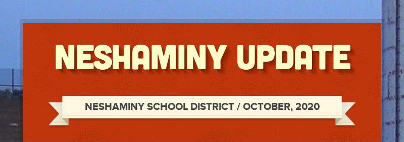 NESHAMINY UPDATE NESHAMINY SCHOOL DISTRICT / OCTOBER, 2020