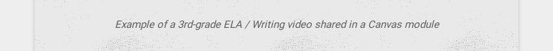 Example of a 3rd-grade ELA / Writing video shared in a Canvas module