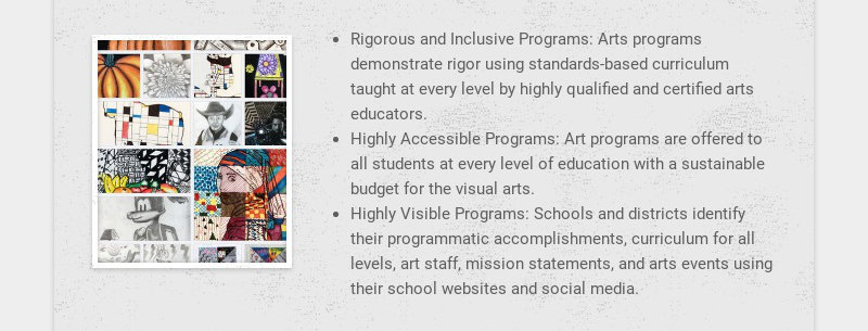 Rigorous and Inclusive Programs: Arts programs demonstrate rigor using standards-based curriculum...