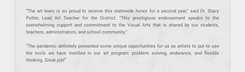 """The art team is so proud to receive this statewide honor for a second year,"" said Dr. Stacy..."