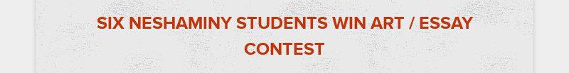 SIX NESHAMINY STUDENTS WIN ART / ESSAY CONTEST