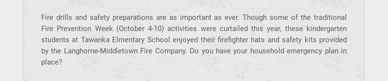 Fire drills and safety preparations are as important as ever. Though some of the traditional Fire...