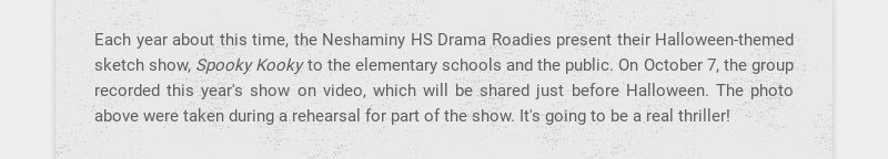 Each year about this time, the Neshaminy HS Drama Roadies present their Halloween-themed sketch...