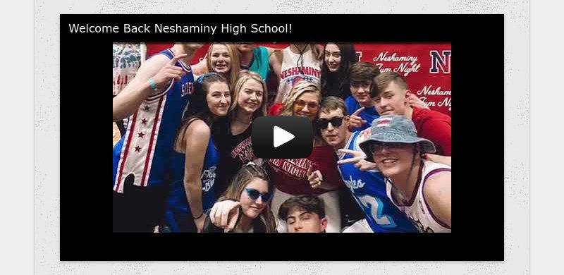 Welcome Back Neshaminy High School!