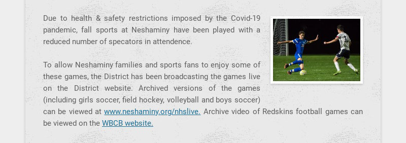 Due to health & safety restrictions imposed by the Covid-19 pandemic, fall sports at Neshaminy...