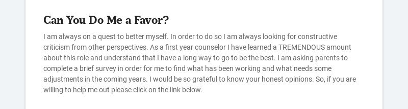 Can You Do Me a Favor? I am always on a quest to better myself. In order to do so I am always...
