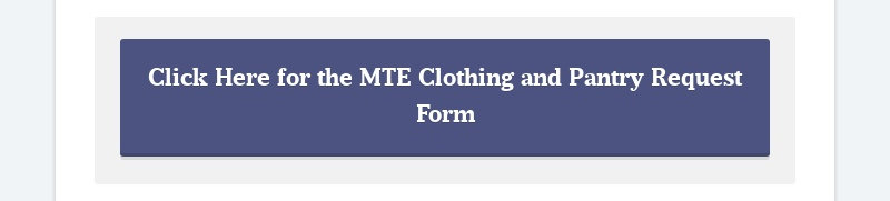 Click Here for the MTE Clothing and Pantry Request Form