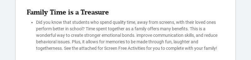 Family Time is a Treasure Did you know that students who spend quality time, away from screens,...