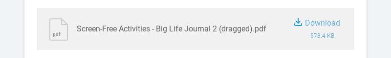 pdf Screen-Free Activities - Big Life Journal 2 (dragged).pdf Download 578.4 KB