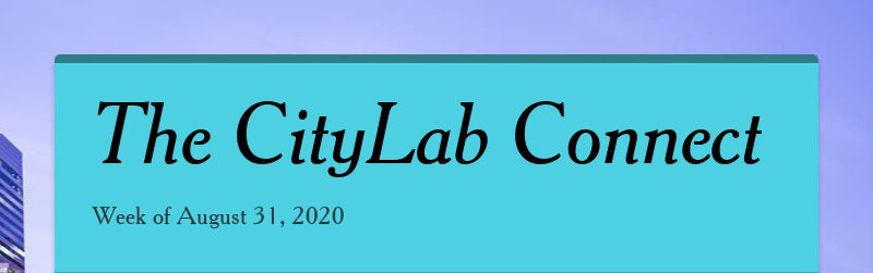 The CityLab Connect Week of August 31, 2020