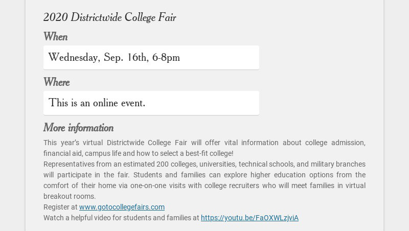 2020 Districtwide College Fair When Wednesday, Sep. 16th, 6-8pm Where This is an online event....