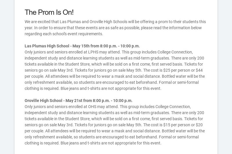 The Prom Is On! We are excited that Las Plumas and Oroville High Schools will be offering a prom...