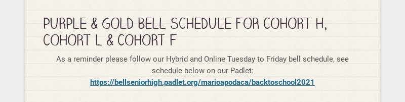 PURPLE & GOLD BELL SCHEDULE FOR COHORT H, COHORT L & COHORT F As a reminder please follow our...