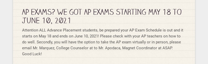 AP EXAMS? WE GOT AP EXAMS STARTING MAY 18 TO JUNE 10, 2021 Attention ALL Advance Placement...