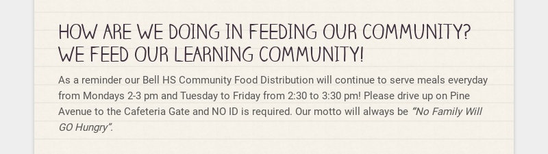 HOW ARE WE DOING IN FEEDING OUR COMMUNITY? WE FEED OUR LEARNING COMMUNITY! As a reminder our Bell...