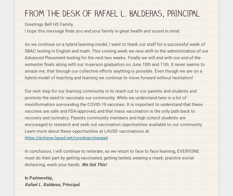 FROM THE DESK OF RAFAEL L. BALDERAS, PRINCIPAL Greetings Bell HS Family, I hope this message...