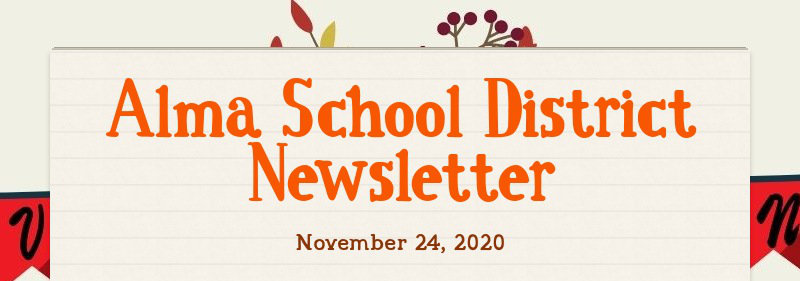 Alma School District Newsletter November 24, 2020