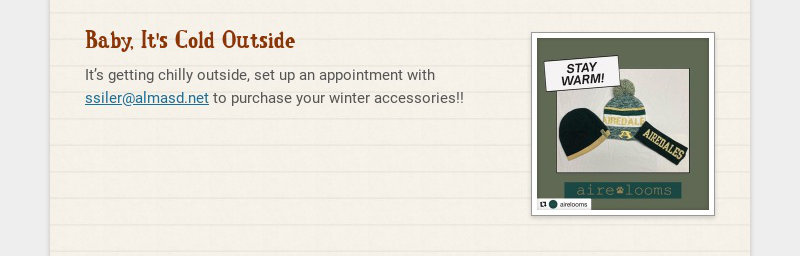 Baby, It's Cold Outside It's getting chilly outside, set up an appointment with ssiler@almasd.net...