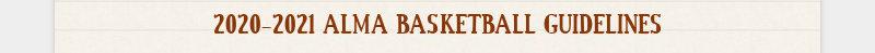 2020-2021 ALMA BASKETBALL GUIDELINES