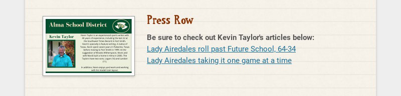 Press Row Be sure to check out Kevin Taylor's articles below: Lady Airedales roll past Future...