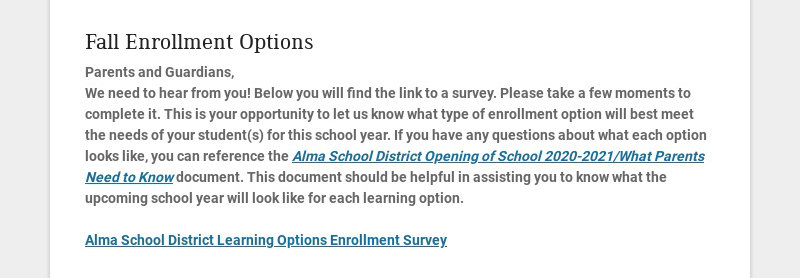 Fall Enrollment Options Parents and Guardians, We need to hear from you! Below you will find the...