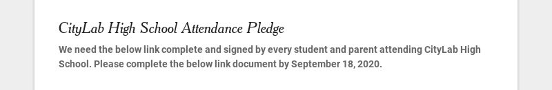 CityLab High School Attendance Pledge We need the below link complete and signed by every student...