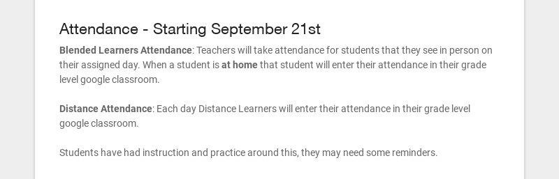 Attendance - Starting September 21st Blended Learners Attendance: Teachers will take attendance...