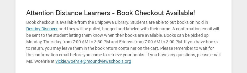 Attention Distance Learners - Book Checkout Available! Book checkout is available from the...