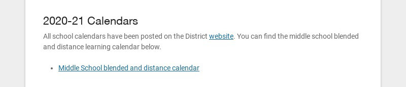 2020-21 Calendars All school calendars have been posted on the District website. You can find the...