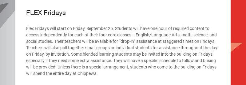 FLEX Fridays Flex Fridays will start on Friday, September 25. Students will have one hour of...