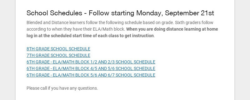 School Schedules - Follow starting Monday, September 21st Blended and Distance learners follow...