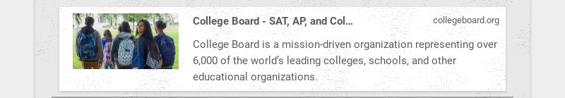 College Board - SAT, AP, and College Planning Tools collegeboard.org College Board is a mission-...