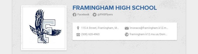 FRAMINGHAM HIGH SCHOOL Facebook @FHSFlyers 115 A Street, Framingham, MA, USA...