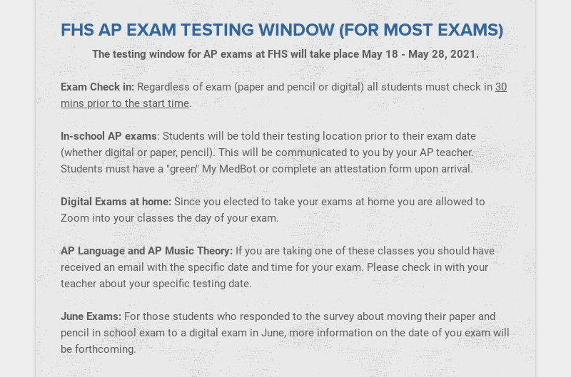 FHS AP EXAM TESTING WINDOW (FOR MOST EXAMS) The testing window for AP exams at FHS will take...
