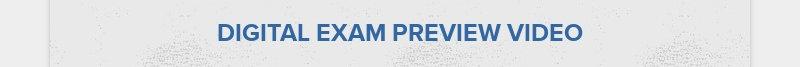 DIGITAL EXAM PREVIEW VIDEO