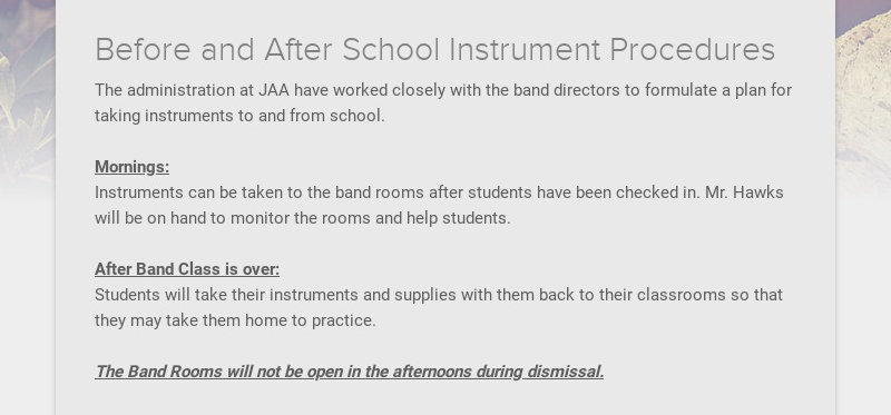 Before and After School Instrument Procedures The administration at JAA have worked closely with...
