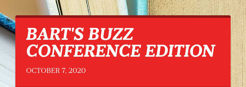 BART'S BUZZ CONFERENCE EDITION OCTOBER 7, 2020