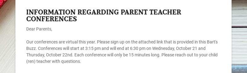 INFORMATION REGARDING PARENT TEACHER CONFERENCES Dear Parents, Our conferences are virtual this...